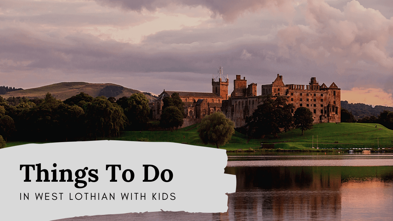 Things to do with kids in West Lothian