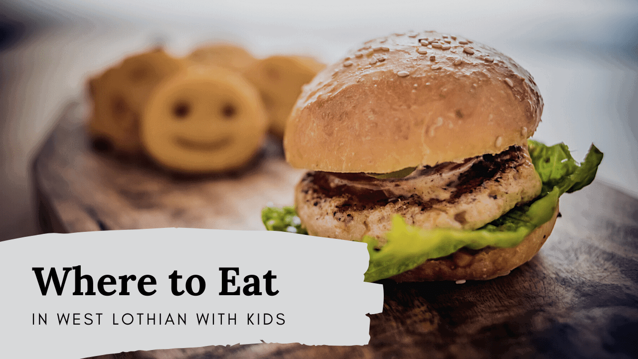 places to eat with kids in West Lothian