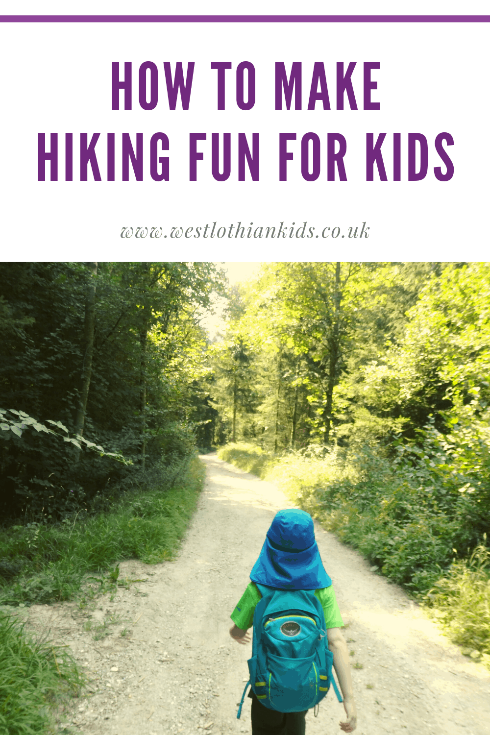 How To Make Hiking Fun For KIds. Tips and advice for hiking with kids