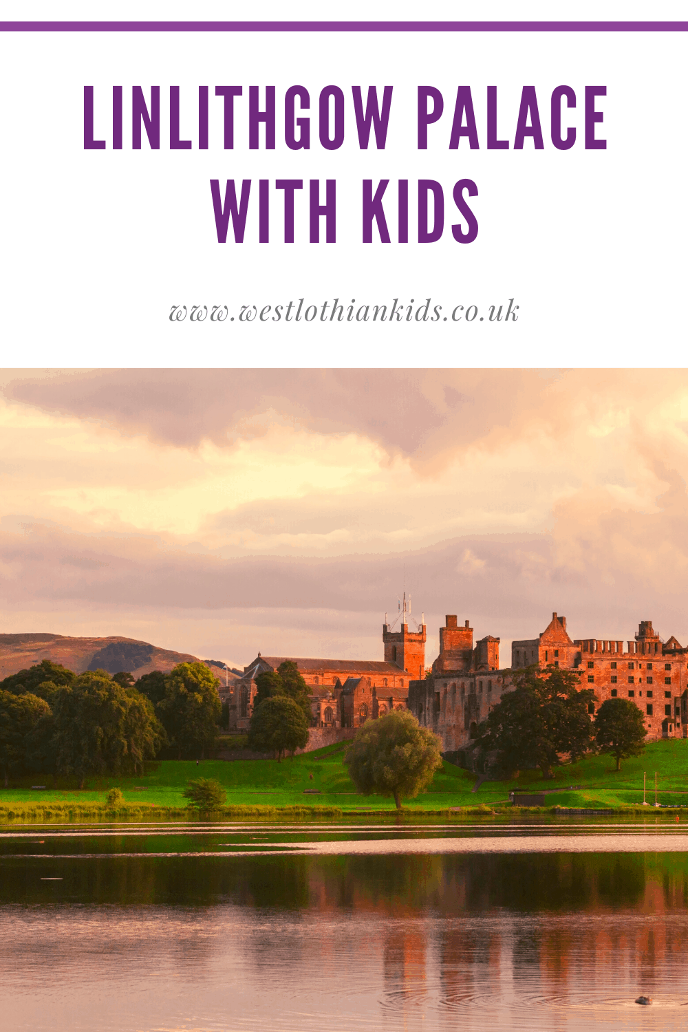 Linlithgow Palace, West Lothian with Kids